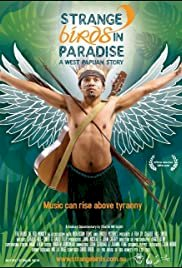 Strange Birds In Paradise: A West Papuan Story