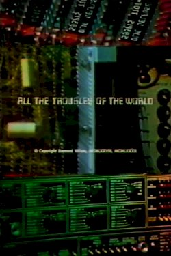 All the Troubles of the World