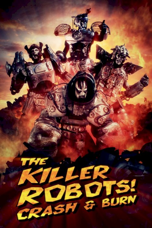 The Killer Robots! Crash and Burn
