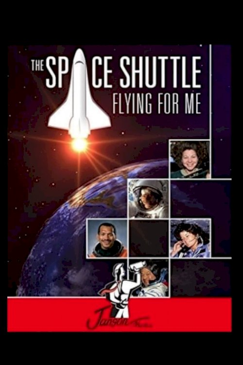 The Space Shuttle: Flying for Me