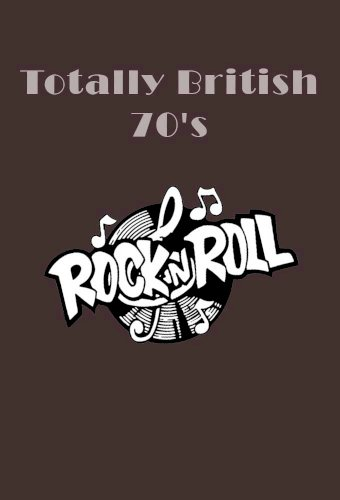 Totally British: 70s Rock 'n' Roll