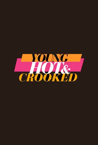 Young, Hot & Crooked
