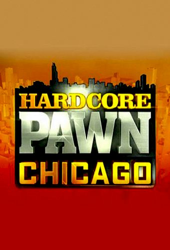 Hardcore Pawn: Chicago
