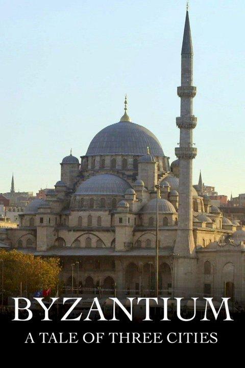 Byzantium: A Tale of Three Cities