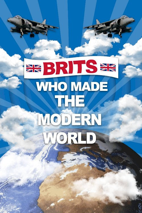 Brits Who Made the Modern World