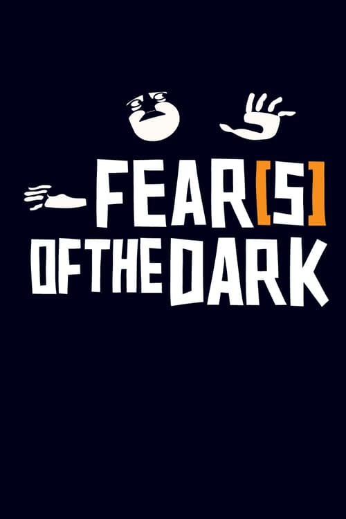 Fear(s) of the Dark - Movie Poster