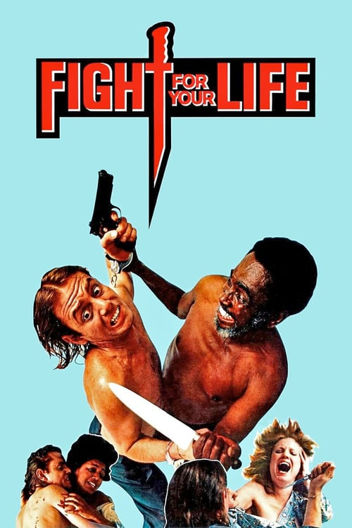 Fight for Your Life - Movie Poster