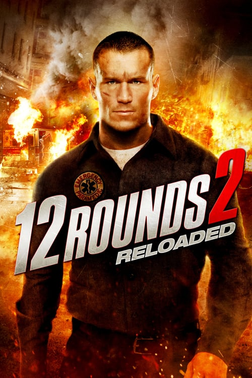12 Rounds 2: Reloaded - Movie Poster
