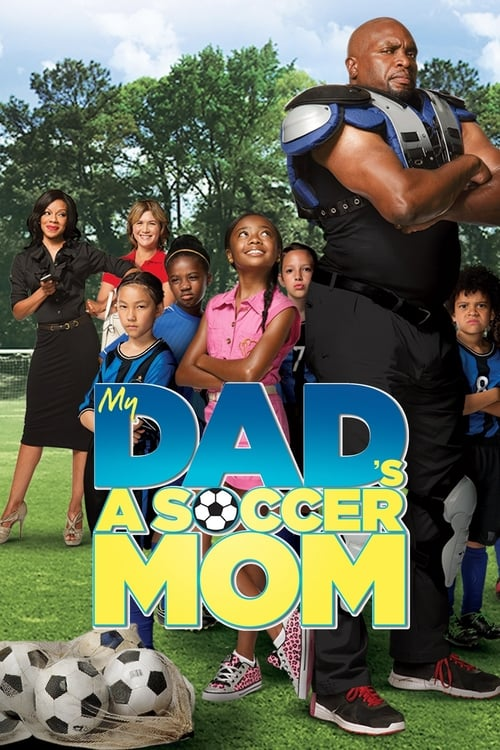 My Dad's a Soccer Mom - Movie Poster