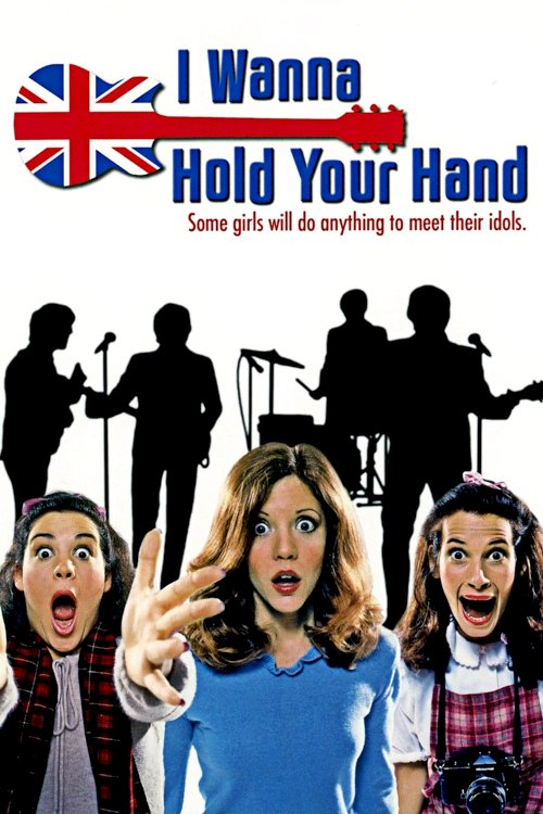 I Wanna Hold Your Hand - Movie Poster