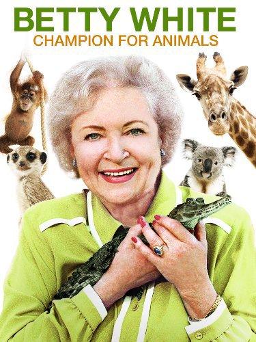 Betty White: Champion for Animals - Movie Poster