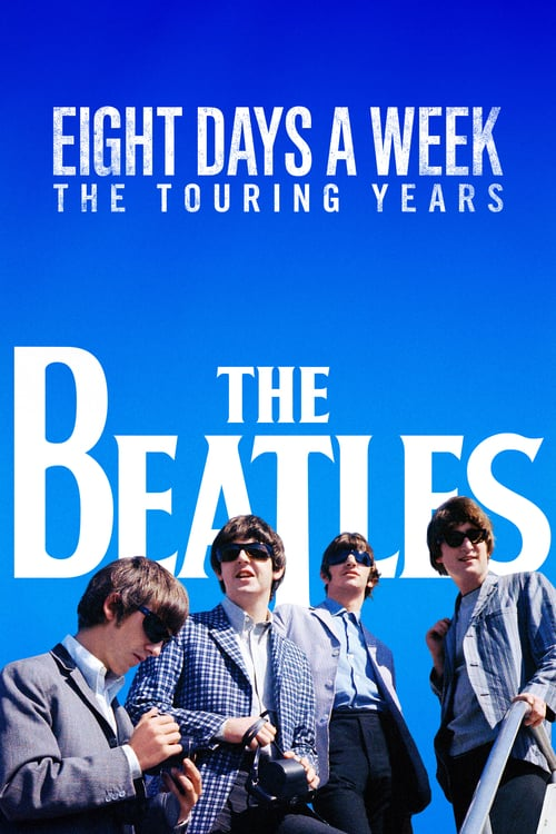 The Beatles: Eight Days a Week - The Touring Years - Movie Poster