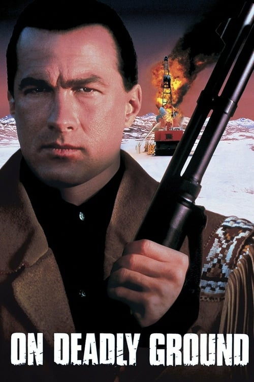 On Deadly Ground - Movie Poster