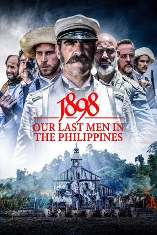 1898: Our Last Men in the Philippines - Movie Poster