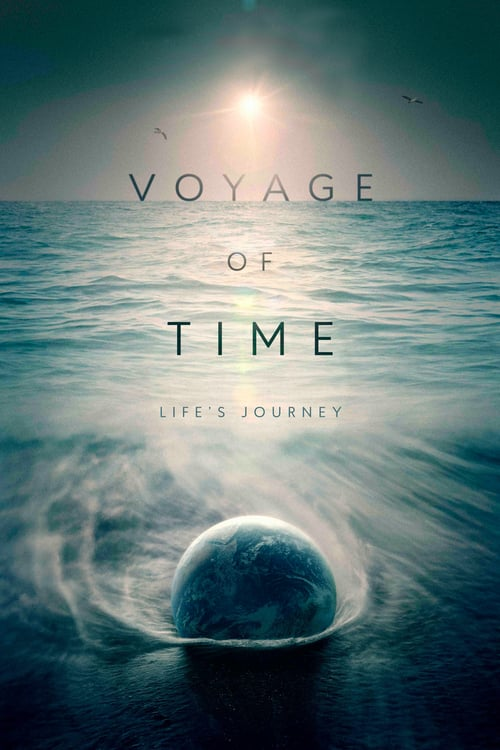 Voyage of Time: Life's Journey - Movie Poster