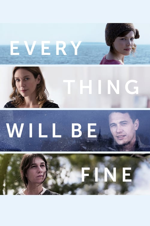 Every Thing Will Be Fine - Movie Poster