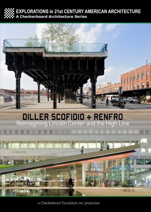 Diller Scofidio + Renfro: Reimagining Lincoln Center and the High Line - Movie Poster