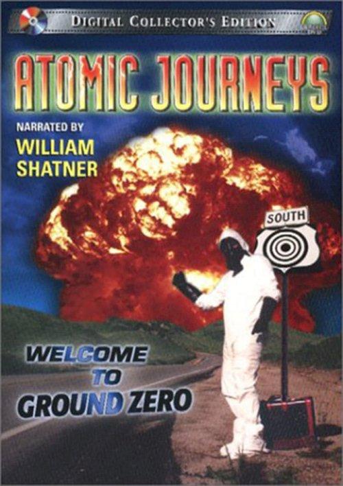 Atomic Journeys: Welcome to Ground Zero - Movie Poster