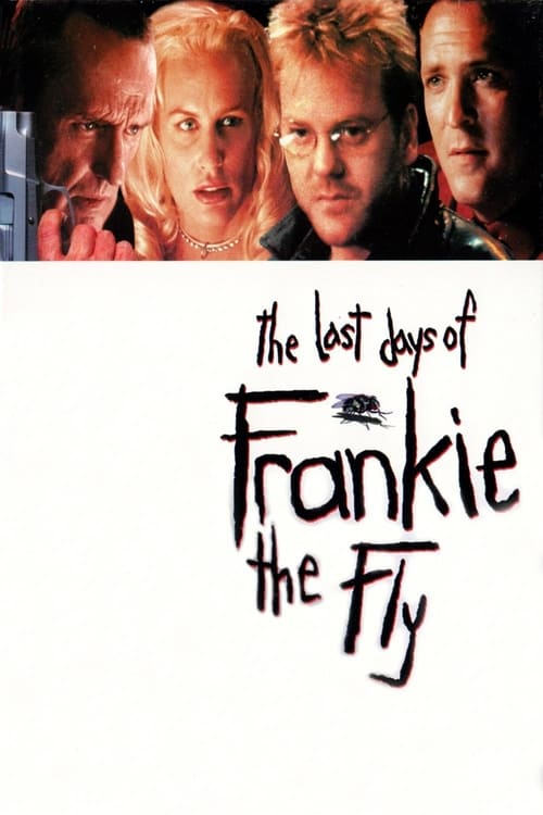 The Last Days of Frankie the Fly - Movie Poster