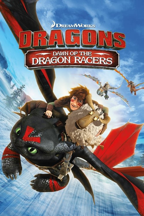 Dragons: Dawn Of The Dragon Racers - Movie Poster