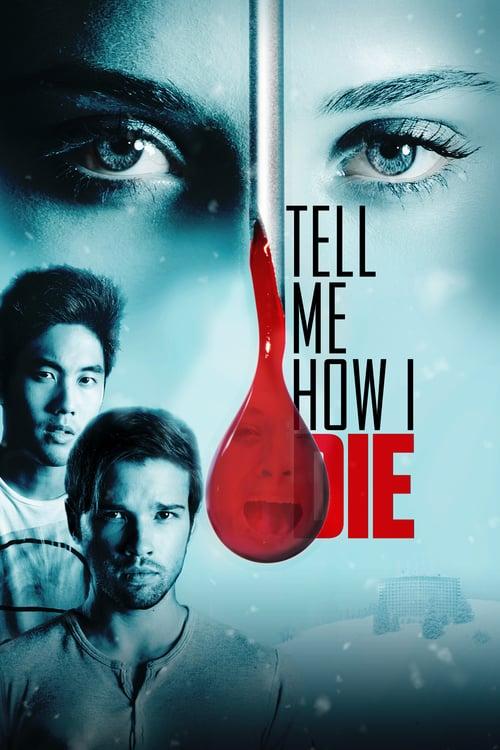 Tell Me How I Die - Movie Poster