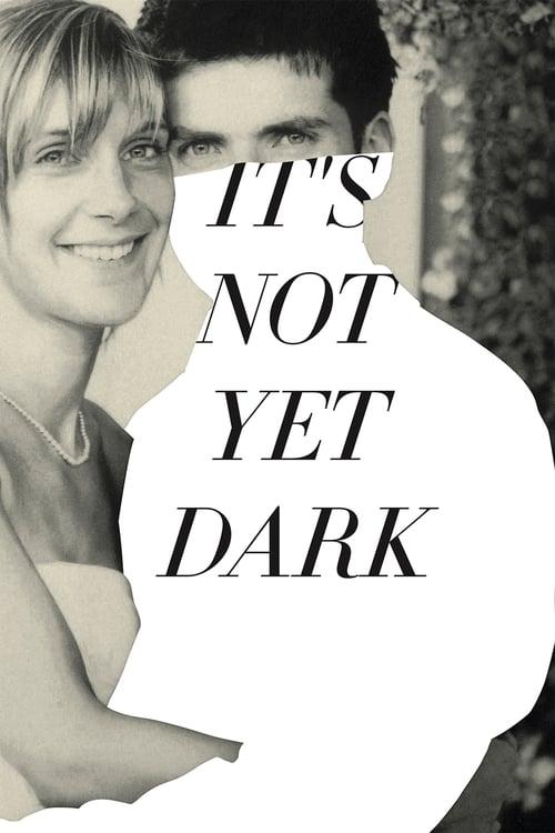 It's Not Yet Dark - Movie Poster