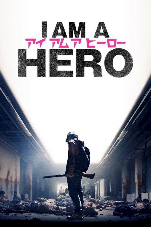 I Am a Hero - Movie Poster