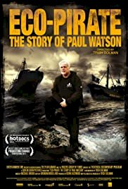 Eco-Pirate: The Story of Paul Watson - Movie Poster