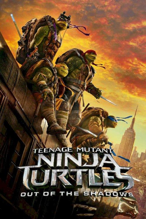 Teenage Mutant Ninja Turtles: Out of the Shadows - Movie Poster