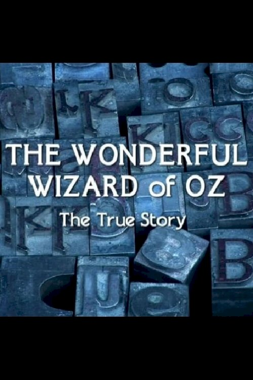 The Wonderful Wizard of Oz: The True Story - Movie Poster