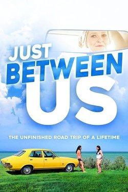 Just Between Us - Movie Poster