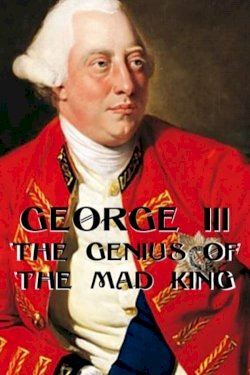 George III: The Genius of the Mad King - Movie Poster