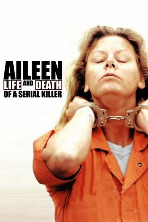 Aileen: Life and Death of a Serial Killer - Movie Poster