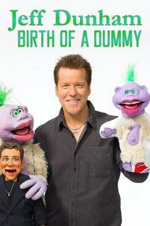 Jeff Dunham: Birth of a Dummy - Movie Poster