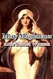 Mary Magdalene: Art's Scarlet Woman - Movie Poster