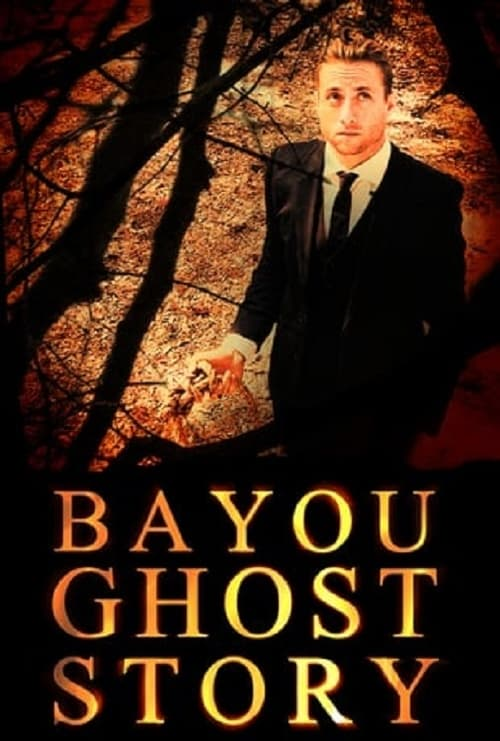 Bayou Ghost Story - Movie Poster