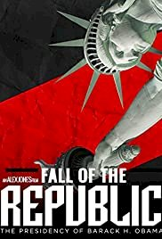 Fall of the Republic: The Presidency of Barack H. Obama - Movie Poster
