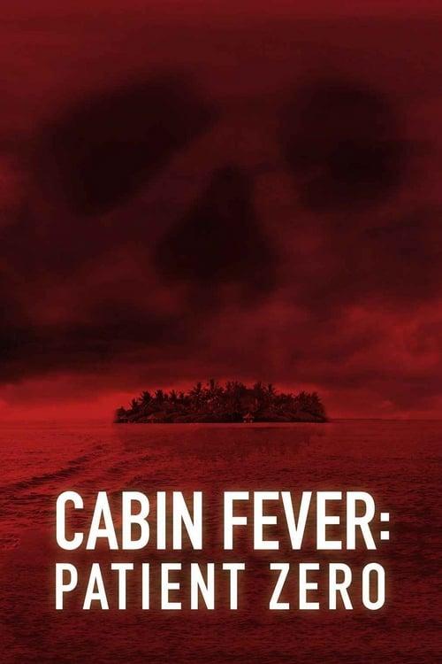 Cabin Fever: Patient Zero - Movie Poster