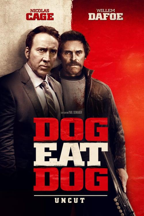 Dog Eat Dog - Movie Poster