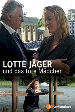 Lotte Jäger und das tote Mädchen - Movie Poster