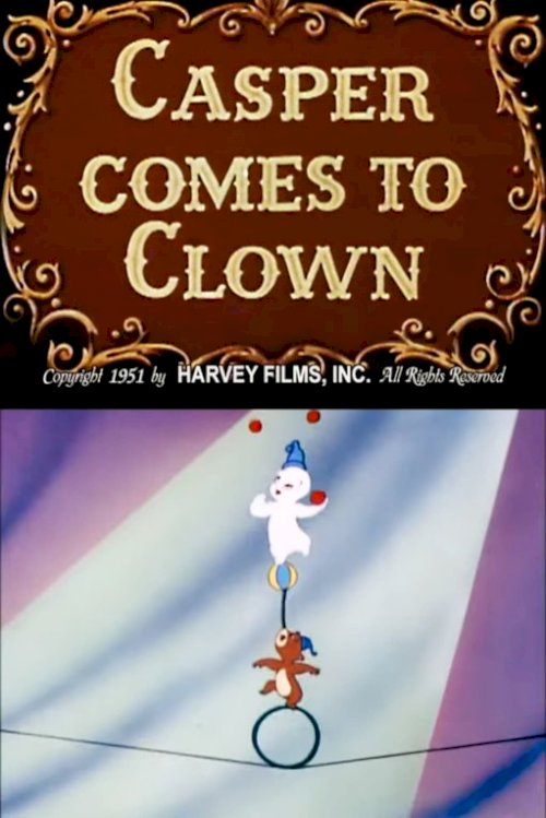 Casper Comes to Clown - Movie Poster