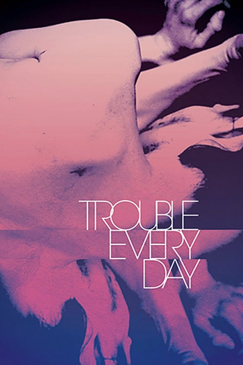 Trouble Every Day - Movie Poster