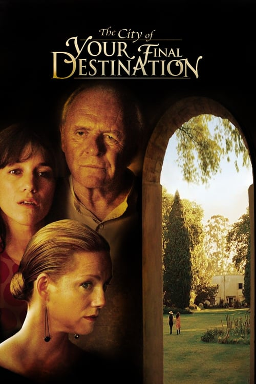The City of Your Final Destination - Movie Poster