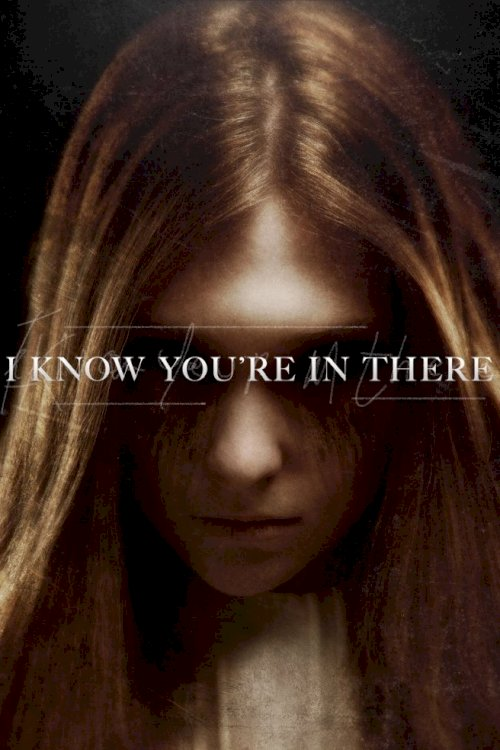 I Know You're in There - Movie Poster