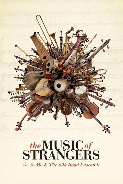 The Music of Strangers: Yo-Yo Ma and the Silk Road Ensemble - Movie Poster