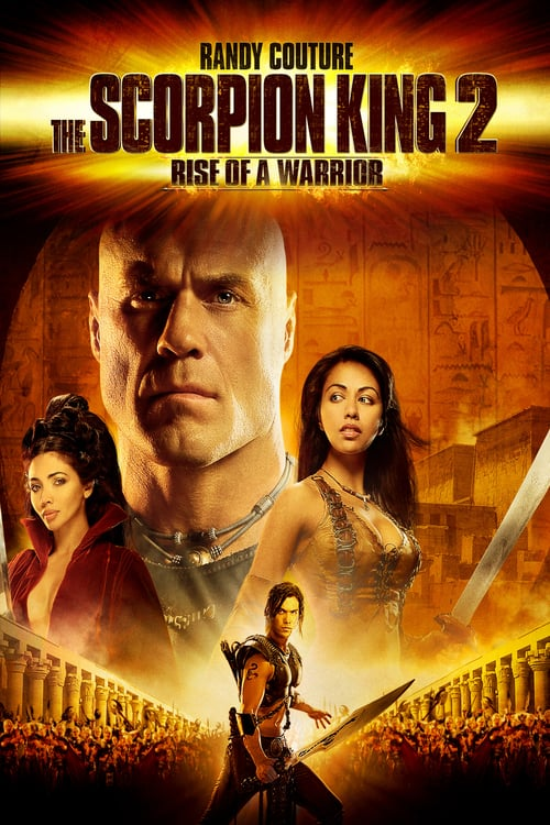 The Scorpion King 2: Rise of a Warrior - Movie Poster