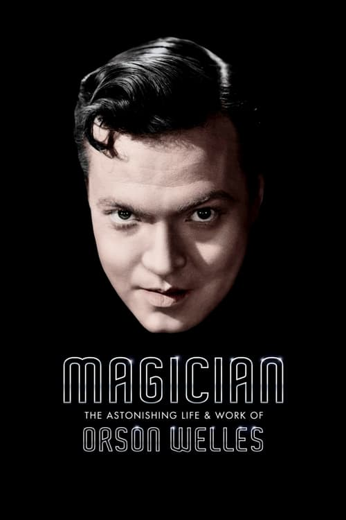 Magician: The Astonishing Life and Work of Orson Welles - Movie Poster