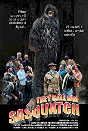 They Call Him Sasquatch - Movie Poster