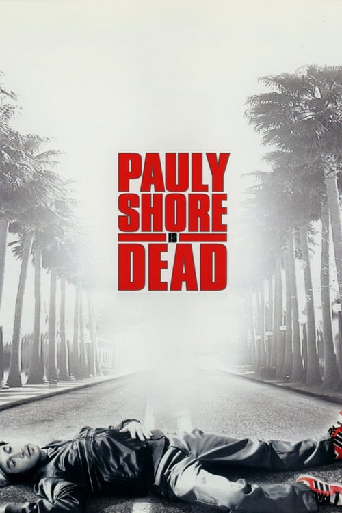 Pauly Shore Is Dead - Movie Poster