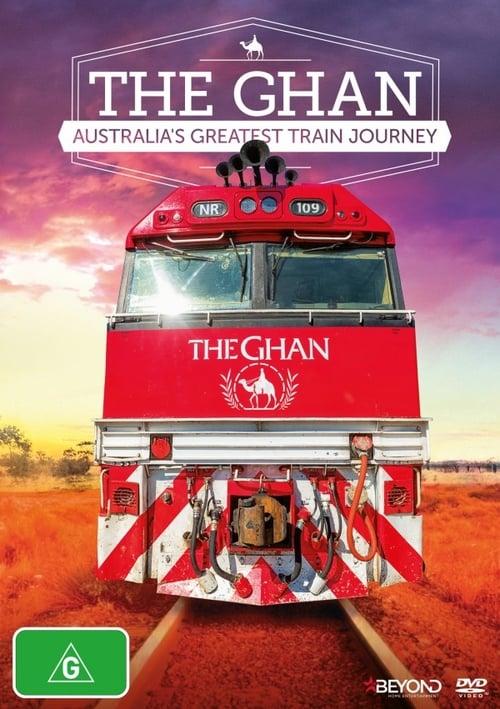 The Ghan: Australia's Greatest Train Journey - Movie Poster